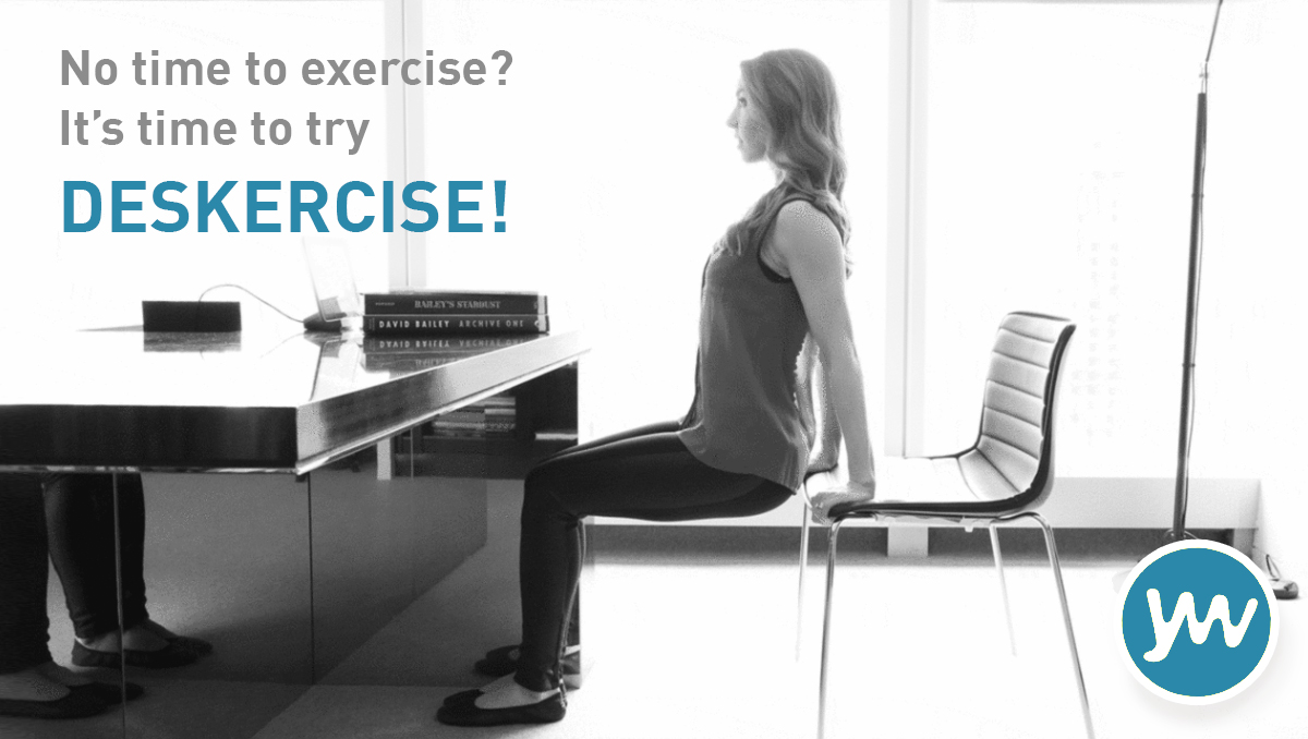 No time to exercise? It's time to try DESKERCISE!