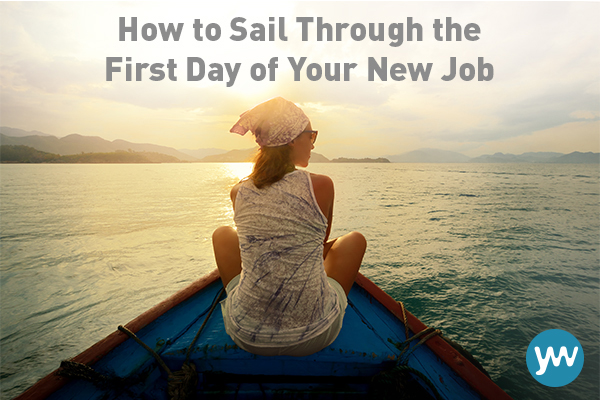 How to Sail Through the First Day of Your New Job