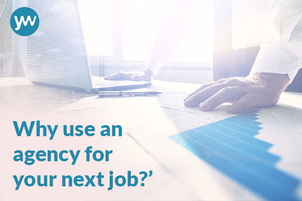 Why use an agency for your next job?